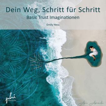 Dein Weg, Schritt für Schritt Basic Trust Imagination