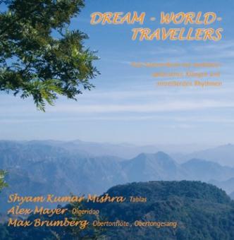 Dream World Travellers. Eine Seelen-Reise mit meditativ-sphärischen Klängen und mitreißenden Rhythmen