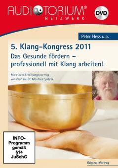 5.Klang-Kongress 2011 - Das Gesunde fördern - professionell mit Klang arbeiten