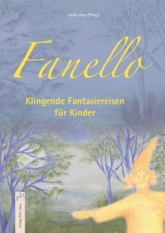 Fanello - Klingende Fantasiereisen für Kinder