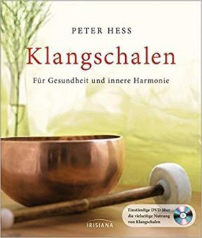 Klangschalen für Gesundheit und innere Harmonie (Buch mit DVD)