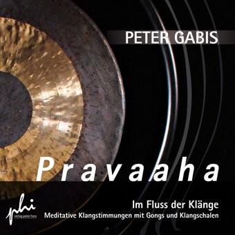 Pravaaha - Im Fluss der Klänge. Meditative Klangstimmungen mit Gongs und Klangschalen